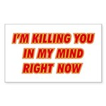 Killing you in my mind Rectangle Sticker