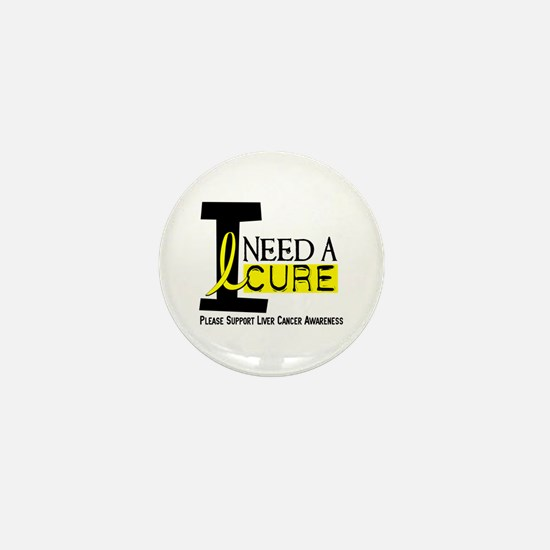 I Need A Cure LIVER CANCER Mini Button