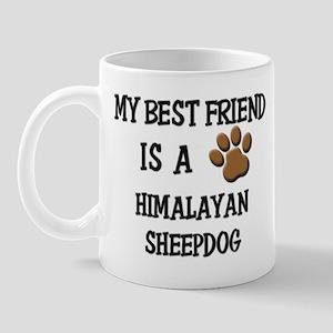 My best friend is a HIMALAYAN SHEEPDOG Mug
