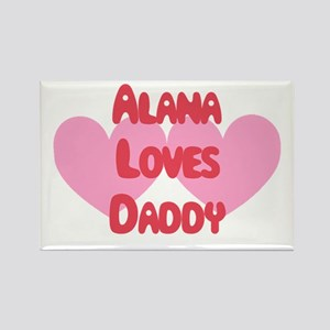Alana Loves Daddy Rectangle Magnet
