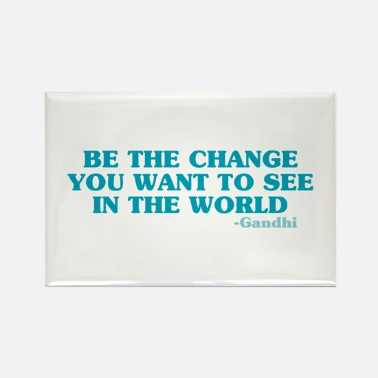 Be The Change You Want Rectangle Magnet