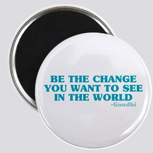 Be The Change You Want Magnet