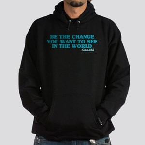 Be The Change You Want Hoodie (dark)