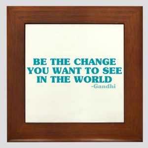 Be The Change You Want Framed Tile
