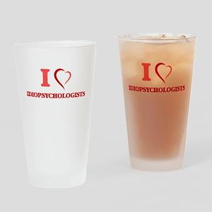 I love Idiopsychologists Drinking Glass