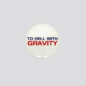 To Hell With Gravity Mini Button