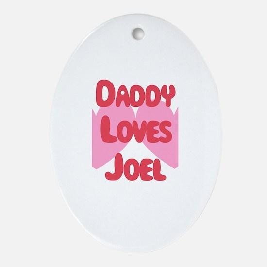 Daddy Loves Joel Oval Ornament