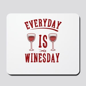Everyday Is Winesday Wine Liquor Alcohol Mousepad