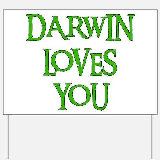 Darwin Loves You Yard Sign