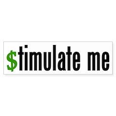 """""""stimulate me"""" Bumper Bumper Sticker"""