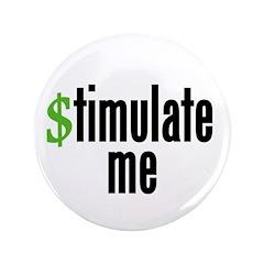 """""""stimulate me"""" 3.5"""" Button"""