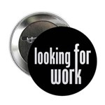 "Looking for Work 2.25"" Button (10 pack)"