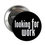 "Looking for Work 2.25"" Button"