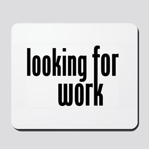 Looking for Work Mousepad