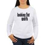 Looking for Work Women's Long Sleeve T-Shirt