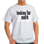 Looking for Work Light T-Shirt