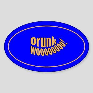 Drunk Wooooo! Oval Sticker