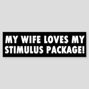 My Wife Loves My Stimulus Package Bumper Sticker