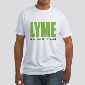 Lyme Is A 4 Letter Word Fitted T-Shirt
