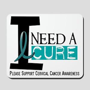 I Need A Cure 1 Cervical Cancer Mousepad