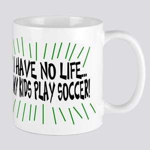 I Have No Life...My Kids Play Mug