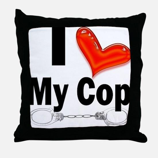 I love My Cop Throw Pillow