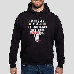 I Am The 9 Year Old Star Football Playe Sweatshirt