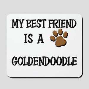 My best friend is a GOLDENDOODLE Mousepad