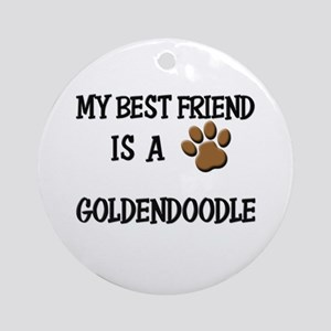 My best friend is a GOLDENDOODLE Ornament (Round)