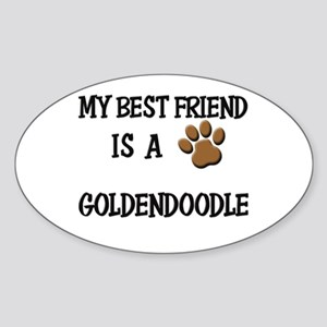 My best friend is a GOLDENDOODLE Oval Sticker