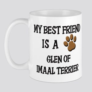 My best friend is a GLEN OF IMAAL TERRIER Mug