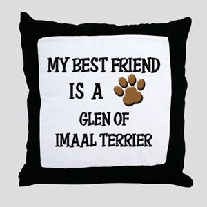 My best friend is a GLEN OF IMAAL TERRIER Throw Pi