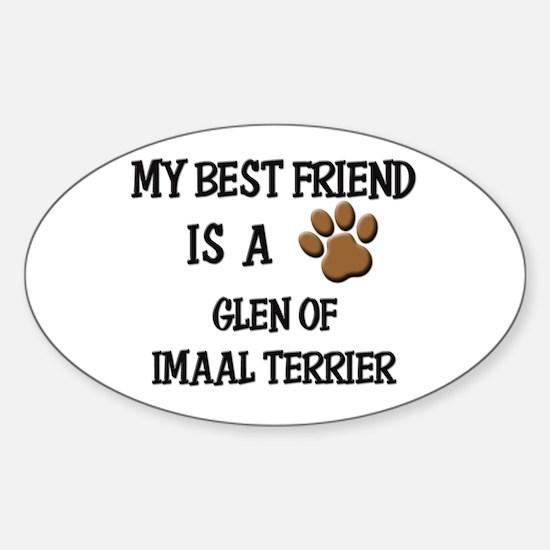 My best friend is a GLEN OF IMAAL TERRIER Decal