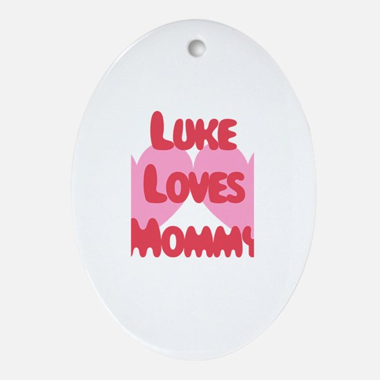 Luke Loves Mommy Oval Ornament