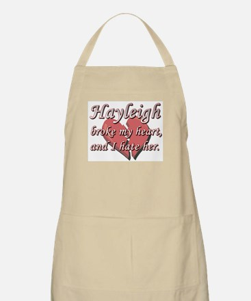 Hayleigh broke my heart and I hate her BBQ Apron