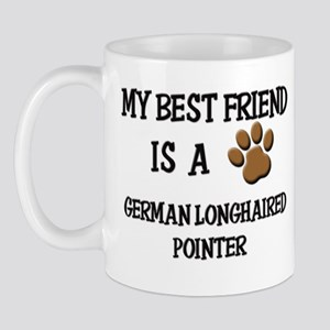 My best friend is a GERMAN LONGHAIRED POINTER Mug