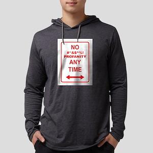 NO PROFANITY ANY TIME Long Sleeve T-Shirt