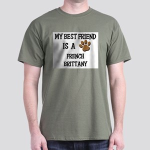 My best friend is a FRENCH BRITTANY Dark T-Shirt