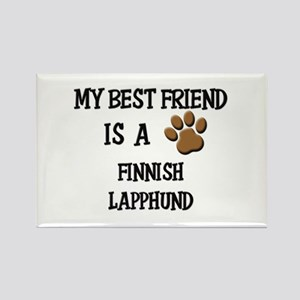 My best friend is a FINNISH LAPPHUND Rectangle Mag