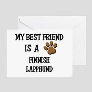 My best friend is a FINNISH LAPPHUND Greeting Card