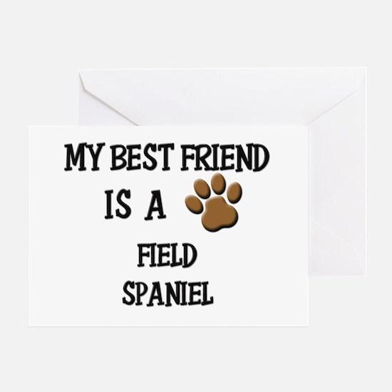 My best friend is a FIELD SPANIEL Greeting Card