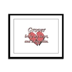 Grover broke my heart and I hate him Framed Panel