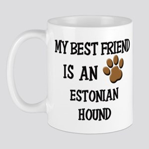 My best friend is an ESTONIAN HOUND Mug