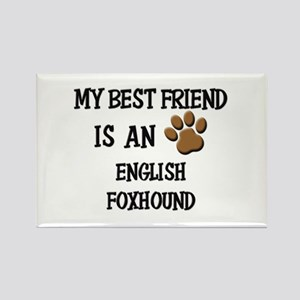 My best friend is an ENGLISH FOXHOUND Rectangle Ma