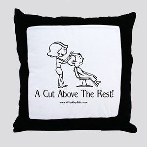Cut Above (hairstylist) Throw Pillow