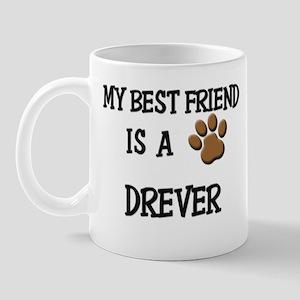 My best friend is a DREVER Mug