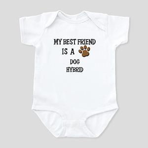 My best friend is a DOG HYBRID Infant Bodysuit