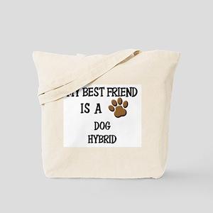 My best friend is a DOG HYBRID Tote Bag