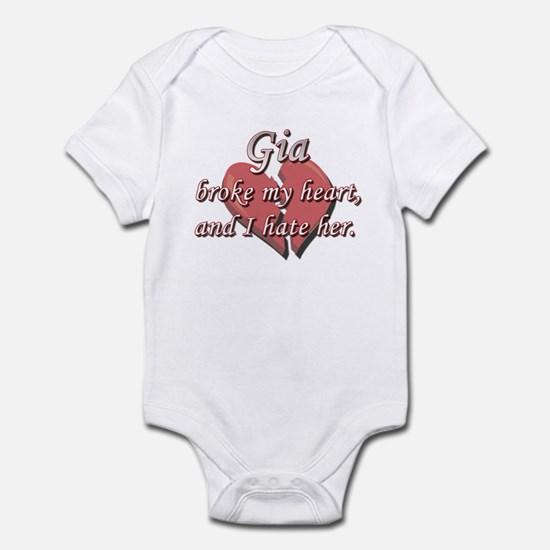 Gia broke my heart and I hate her Infant Bodysuit