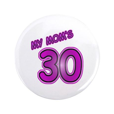 "Mom's 30 3.5"" Button"